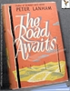 The Road Awaits Peter Lanham